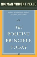 The Positive Principle Today - Dr. Norman Vincent Peale