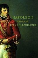 Napoleon: A Political Life - Steven Englund