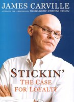 Stickin': The Case For Loyalty - James Carville