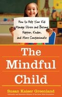 The Mindful Child - Susan Kaiser Greenland