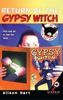 Return of the Gypsy Witch - Alison Hart