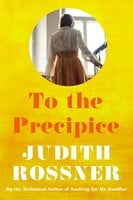 To the Precipice - Judith Rossner