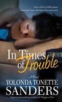 In Times of Trouble - Yolonda Tonette Sanders