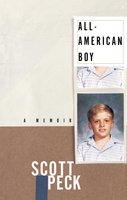 All-American Boy: A Memoir - Scott Peck
