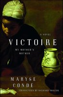 Victoire: My Mother's Mother - Maryse Condé