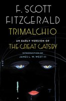 Trimalchio: An Early Version of The Great Gatsby - F. Scott Fitzgerald