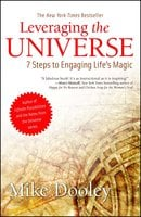 Leveraging the Universe: 7 Steps to Engaging Life's Magic - Mike Dooley