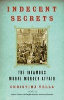 Indecent Secrets: The Infamous Murri Murder Affair - Christina Vella