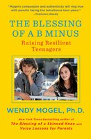 The Blessing of a B Minus: Using Jewish Teachings to Raise Resilient Teenagers - Wendy Mogel