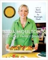 Sara Moulton's Everyday Family Dinners - Sara Moulton