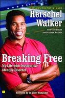 Breaking Free: My Life with Dissociative Identity Disorder - Herschel Walker