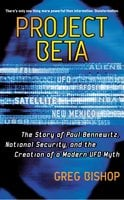 Project Beta: The Story of Paul Bennewitz, National Security, and the Creation of a Modern UFO Myth - Greg Bishop