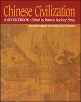 Chinese Civilization: A Sourcebook, 2nd Ed - Patricia Buckley Ebrey