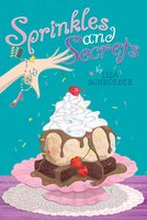 Sprinkles and Secrets - Lisa Schroeder