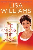 Life Among the Dead - Lisa Williams