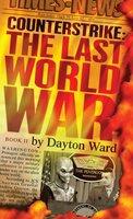 Counterstrike: The Last World War, Book 2 - Dayton Ward