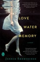 Love Water Memory - Jennie Shortridge