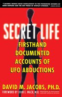 Secret Life: Firsthand, Documented Accounts of Ufo Abductions - David M. Jacobs