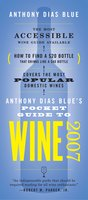Anthony Dias Blue's Pocket Guide to Wine 2007 - Anthony Dias Blue