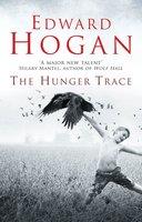 The Hunger Trace - Edward Hogan