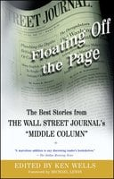 "Floating Off the Page: The Best Stories from The Wall Street Journal's ""M"" - Ken Wells"