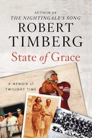State of Grace: A Memoir of Twilight Time - Robert Timberg