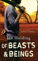 Of Beasts and Beings - Ian Holding