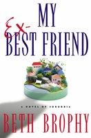 My Ex-Best Friend - Beth Brophy