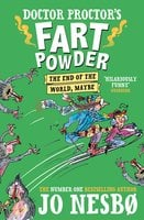 Doctor Proctor's Fart Powder: The End of the World. Maybe. - Jo Nesbø