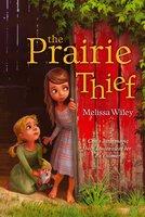 The Prairie Thief - Melissa Wiley