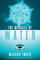 The Miracle of Water - Masaru Emoto