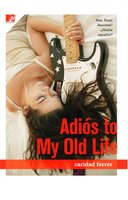 Adios to My Old Life - Caridad Ferrer