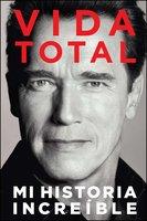 Vida Total - Arnold Schwarzenegger