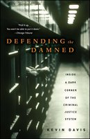 Defending the Damned: Inside Chicago's Cook County Public Defender's Office - Kevin Davis