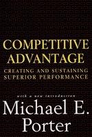 Competitive Advantage - Michael E. Porter