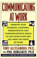 Communicating at Work - Dr. Tony Alessandra