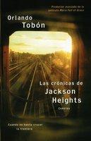 Las crónicas de Jackson Heights (Jackson Heights Chronicles) - Orlando Tobon