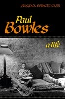 Paul Bowles - Virginia Spencer Carr