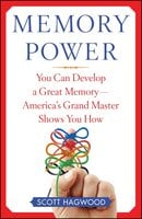 Memory Power: You Can Develop A Great Memory – America's Grand Master Shows You How - Scott Hagwood