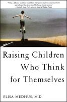 Raising Children Who Think for Themselves - Elisa Medhus