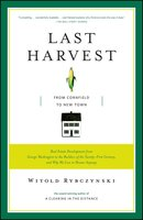 Last Harvest: From Cornfield to New Town - Witold Rybczynski