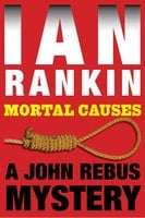Mortal Causes - Ian Rankin