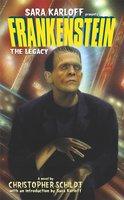 Frankenstein: The Legacy - Christopher Schildt
