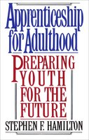 Apprenticeship for Adulthood - Stephen F. Hamilton