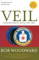 Veil: The Secret Wars of the CIA, 1981-1987 - Bob Woodward
