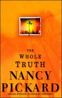 The Whole Truth - Nancy Pickard