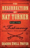 The Resurrection of Nat Turner, Part 2: The Testimony - Sharon Ewell Foster