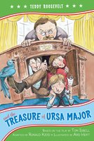 Teddy Roosevelt and the Treasure of Ursa Major - Kennedy Center, The
