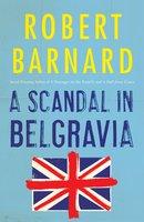 A Scandal in Belgravia - Robert Barnard