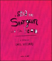, said the shotgun to the head. - Saul Williams